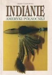 Okładka książki Indianie Ameryki Północnej od początków po wiek XIX Jerzy Gąssowski