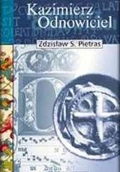 Okładka książki Kazimierz Odnowiciel Zdzisław Stanisław Pietras