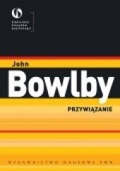 Okładka książki Przywiązanie John Bowlby