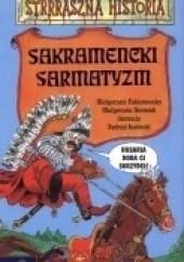 Okładka książki Sakramencki sarmatyzm Małgorzata Nesteruk,Małgorzata Fabianowska