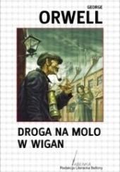 Okładka książki Droga na molo w Wigan George Orwell
