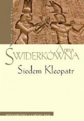 Okładka książki Siedem Kleopatr Anna Świderkówna