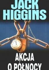 Okładka książki Akcja o północy Jack Higgins