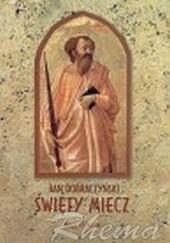 Okładka książki Święty miecz Jan Dobraczyński