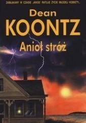 Okładka książki Anioł stróż Dean Koontz