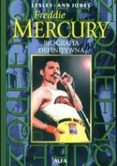 Okładka książki Freddie Mercury: Biografia definitywna Lesley-Ann Jones