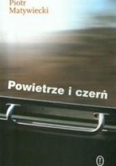 Okładka książki Powietrze i czerń Piotr Matywiecki