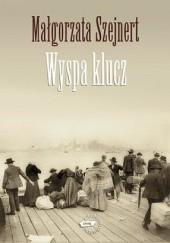 Okładka książki Wyspa klucz Małgorzata Szejnert
