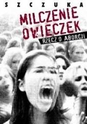 Okładka książki Milczenie owieczek Kazimiera Szczuka