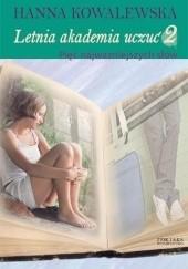 Okładka książki Letnia Akademia Uczuć: Pięć najważniejszych słów Hanna Kowalewska