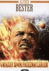 Okładka książki Gwiazdy moim przeznaczeniem Alfred Bester