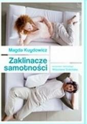Okładka książki Zaklinacze samotności Magdalena Kuydowicz,Wiesław Sokoluk