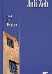 Okładka książki Cisza jest dźwiękiem Juli Zeh