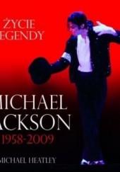 Okładka książki Michael Jackson 1958-2009. Życie Legendy Michael Heatley