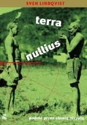 Okładka książki Terra nullius. Podróż przez ziemię niczyją Sven Lindqvist
