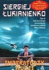 Okładka książki Imperatorzy iluzji Siergiej Łukjanienko