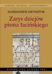 Okładka książki Zarys dziejów pisma łacińskiego Aleksander Gieysztor