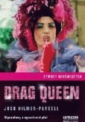 Okładka książki Drag Queen. Wyzwolony z ograniczeń płci Josh Kilmer-Purcell