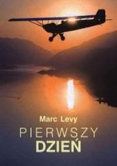 Okładka książki Pierwszy dzień Marc Levy
