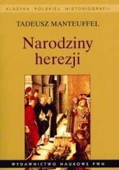 Okładka książki Narodziny herezji Tadeusz Manteuffel