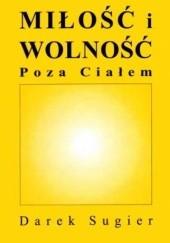 Okładka książki Miłość i wolność poza ciałem Dariusz Sugier