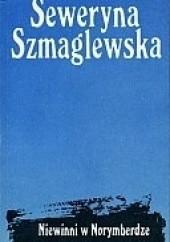 Okładka książki Niewinni w Norymberdze Seweryna Szmaglewska