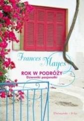 Okładka książki Rok w podróży. Dzienniki pasjonatki Frances Mayes