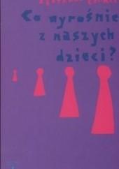 Okładka książki Co wyrośnie z naszych dzieci Bertrand Cramer