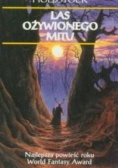 Okładka książki Las ożywionego mitu Robert Holdstock