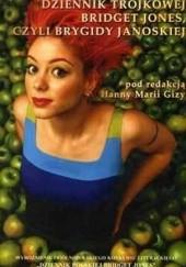 Okładka książki Dziennik Trójkowej Bridget Jones, czyli Brygidy Janowskiej Hanna Maria Giza