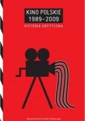 Okładka książki Kino Polskie 1989-2009. Historia Krytyczna Piotr Marecki,Agnieszka Wiśniewska