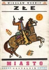 Okładka książki Złe miasto Wiesław Wernic