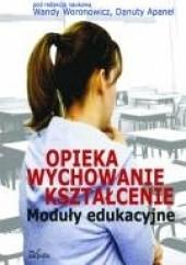 Okładka książki Opieka-wychowanie-kształcenie Wanda Woronowicz,Danuta Apanel