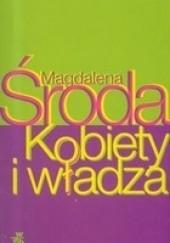 Okładka książki Kobiety i Władza Magdalena Środa