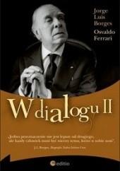 Okładka książki W dialogu II Jorge Luis Borges,Osvaldo Ferrari