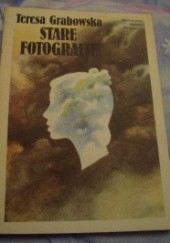Okładka książki Stare fotografie Teresa Grabowska