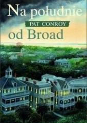 Okładka książki Na południe od Broad Pat Conroy