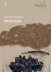 Okładka książki Patologie Zachar Prilepin