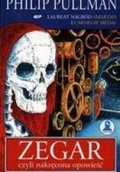 Okładka książki Zegar, czyli nakręcona opowieść Philip Pullman