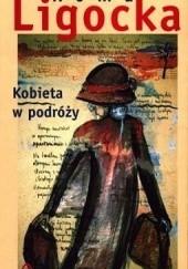Okładka książki Kobieta w podróży Roma Ligocka