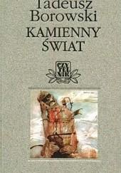 Okładka książki Kamienny świat. Opowiadanie w dwudziestu obrazach Tadeusz Borowski