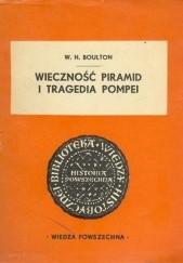 Okładka książki Wieczność piramid i tragedia Pompei William Henry Boulton