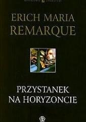 Okładka książki Przystanek na horyzoncie Erich Maria Remarque