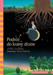 Okładka książki Podróż do Krainy Drzew Jean-Marie Gustave Le Clézio