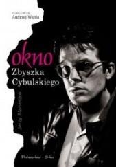 Okładka książki Okno Zbyszka Cybulskiego. Brulion z życia aktora filmowego połowy XX wieku. Jerzy Afanasjew