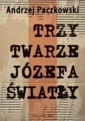 Okładka książki Trzy twarze Józefa Światły Andrzej Paczkowski