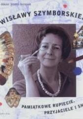 Okładka książki Wisławy Szymborskiej pamiątkowe rupiecie, przyjaciele i sny Joanna Szczęsna,Anna Krystyna Bikont