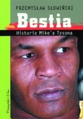 Okładka książki Bestia. Historia Mike'a Tysona Przemysław Słowiński