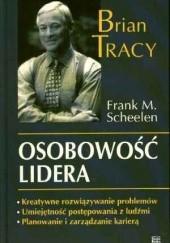 Okładka książki Osobowość lidera Brian Tracy,Frank M. Scheelen