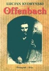 Okładka książki Offenbach Lucjan Kydryński